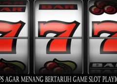 Tips Agar Menang Bertaruh Game Slot Play1628